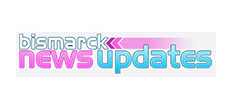 BISMARCK NEWS UPDATES