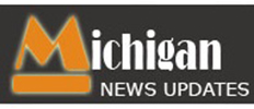 MICHIGAN NEWS UPDATES