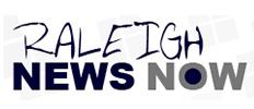 RALEIGH NEWS NOW